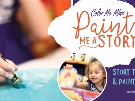 Paint Me a Story ... Story Time - First Saturday of the Month @ 10am