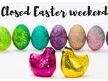 Happy Easter! Studio Closed Friday Night for Easter weekend