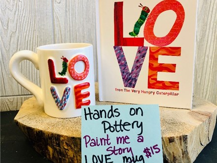 Paint Me a Story - Love Mug - Feb 8th @ 10:30 am