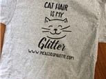 """Cat (or Dog) Hair is my Glitter"" T-Shirts at Picasso's Palette"
