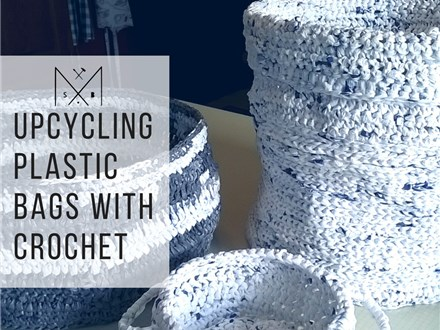 Upcycling Plastic Bags with Crochet