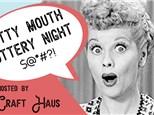 Potty Mouth Pottery Night