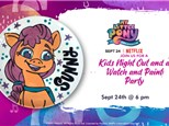 My Little Pony Kids Night Out & A Watch Party.  Sept 24th@ 6 pm