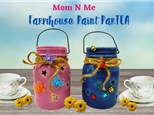 Mom N Me Farmhouse Painting ParTEA - March 14th