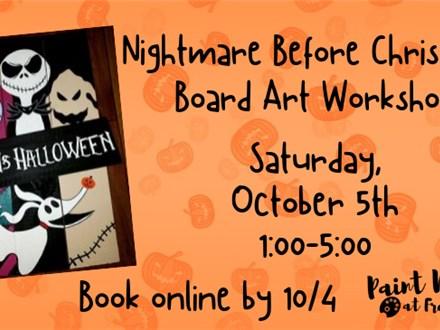 """Nightmare Before Christmas"" Board Art Workshop, October 5th"