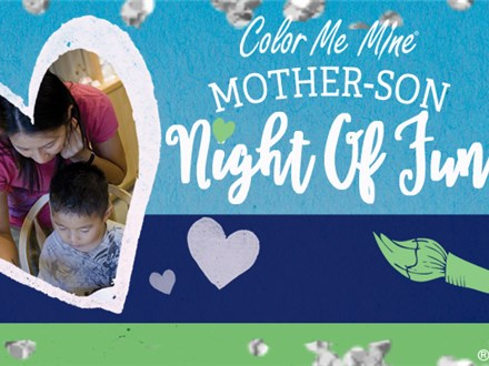 Mother-Son Night of Fun at Color Me Mine! Saturday February 9th, 2019