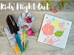 Kids Night Out: Gifts for Mom - April 27 @ 6:00 pm