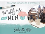 """Muffins with Mom"" at Color Me Mine Glendale"