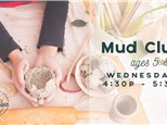 Mud Club - Ages 5 and up