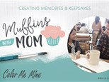 Muffins with Mom - Saturday June 2nd  @ 10AM