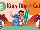 Kid's Night Out: Lilo & Stitch!