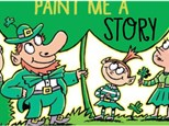 PAINT ME A STORY: THE LUCKIEST ST PATRICK'S DAY EVER - MARCH 15