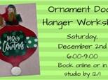 Ornament Door Hanger Workshop, December 2nd