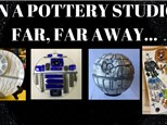 "Family Event - ""In a Pottery Studio Far, Far Away..."""