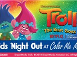 Trolls The Beat Goes On Kids Night - January 13
