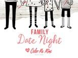 Family Date Night - Feb, 20th