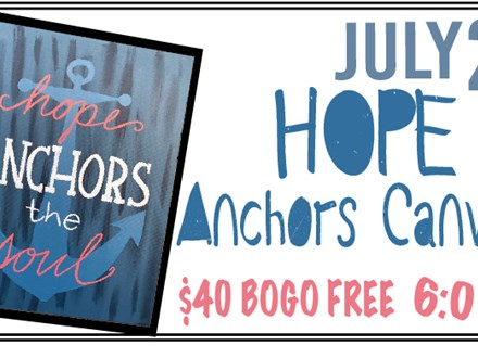 July 21st Hope Anchors Canvas Class