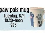 Pottery Patch Camp Tuesday, 6/1 POTTERY: Paw Pals