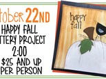 Oct. 22nd Happy Fall POTTERY CLASS