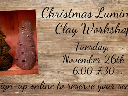Christmas Luminary Clay Workshop, November 26th