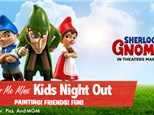Kids Night Out: Sherlock Gnomes - March 16, 2018 @ 6-8pm
