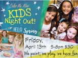 Kids Night Out - SPRING!! April 13th
