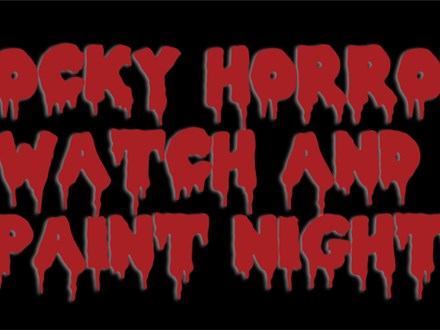Rocky Horror Watch and Paint Night!