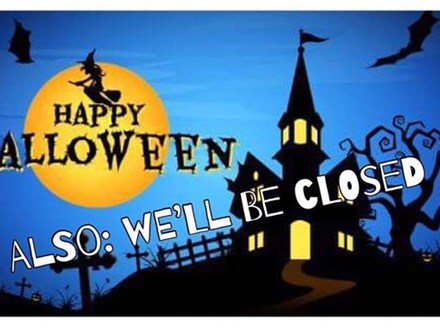 Happy Halloween! The studio is closed!  Have fun! Be Safe!