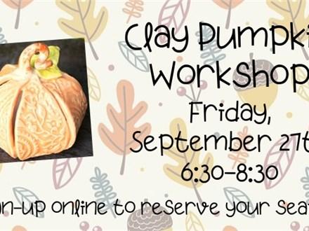 Clay Pumpkin Workshop, September 27th