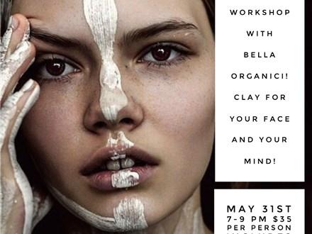 Clay Mask Workshop with Bella Organici!