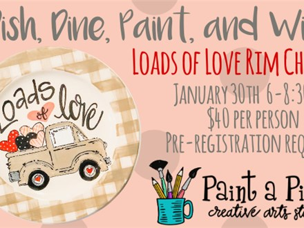 Dish, Dine, Paint & Wine - Loads of Love Truck 1/30/20