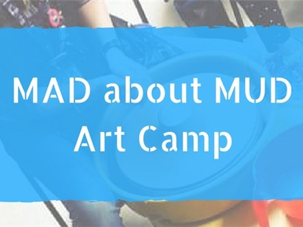Mad About Mud Art Camp