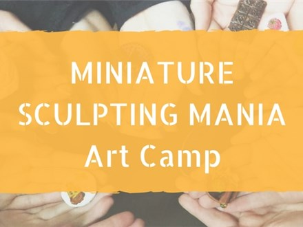 Miniature Sculpting Mania Art Camp