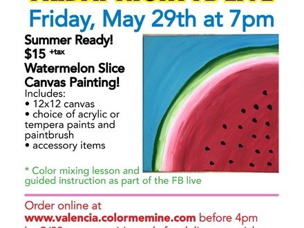 Facebook LIVE! Summer Watermelon Slice - Friday 5/29/20 at 7pm!