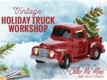 Vintage Truck Adult Workshop Friday, November 22nd 5:00-9:00PM