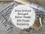 BYO Furniture Makeover Workshops! Paint, Iron Orchid Designs  moulds, stamps, and transfer workshop