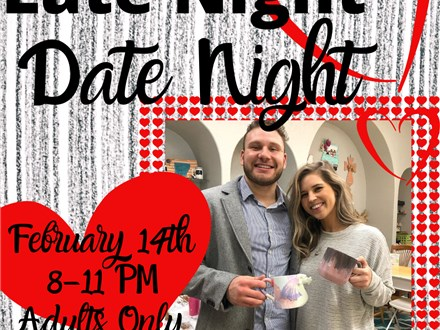 Feb. 14th Late Night Date Night
