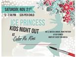 Ice Princess Kids Night Out - November 21