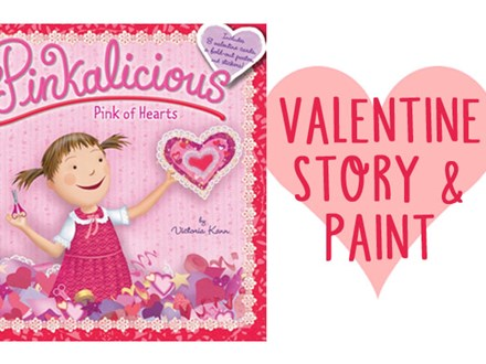 Pinkalicious Valentine Story & Paint - February 4