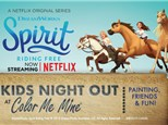 Kids Night Out - Spirit Riding Free - Friday, May 31st: 6:00-8:00PM