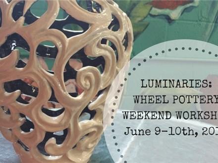 Luminaries: Wheel Pottery Weekend Workshop