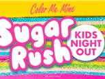 Kids Night Out - Sugar Rush - Feb. 14th