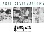 4 SEAT Table Reservation  @ The Pottery Patch