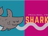 Preschool Party : Sharks! - July 8