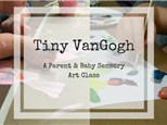 Tiny VanGogh: A Parent & Baby Sensory Art Class