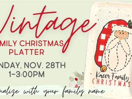 VINTAGE FAMILY PLATTER, 11/28  at The Pottery Patch!