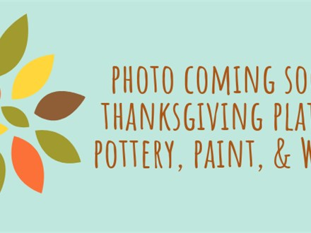Pottery, Paint, & Wine Thanksgiving HOLIDAY EDITION at The Pottery Patch! Ladies' Night Out!