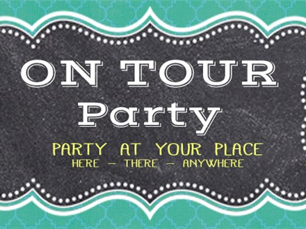 On Tour Party! (HERE ~ THERE ~ ANYWHERE)