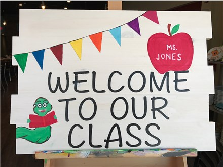 Welcome To Our Class Board Art! Thursday, September 7th 5p-8p