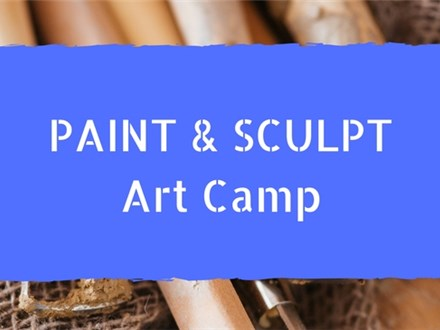 Paint & Sculpt Art Camp